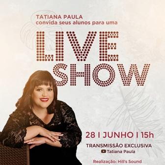 Domingo tem Live Show com Tatiana Paula e seus alunos, com banda completa