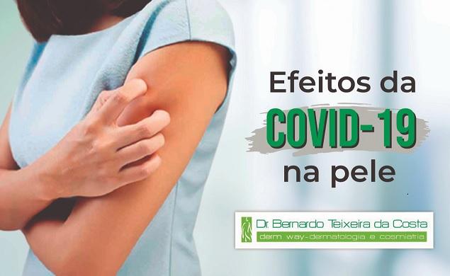 Efeitos da Covid-19 na pele - Dr. Bernardo explica como a doença também pode se manifestar no corpo